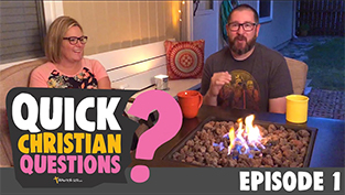 Quick Christian Questions – Ep 1